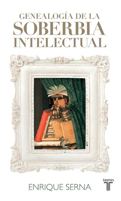"""""""Genealogía de la soberbia intelectual"""", jaque mate a los pedantes: mi recomendación literaria para este verano"""