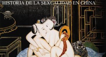 La historia de la sexualidad en China.